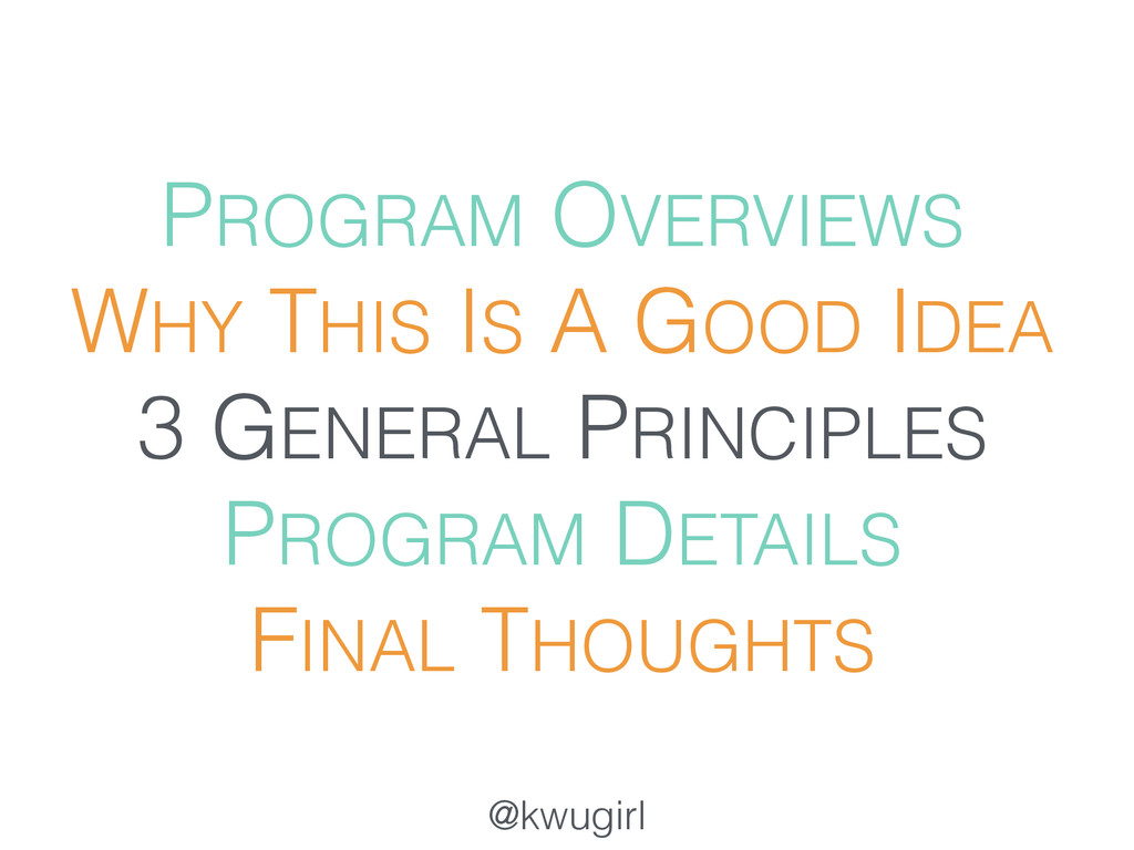 @kwugirl PROGRAM OVERVIEWS WHY THIS IS A GOOD I...