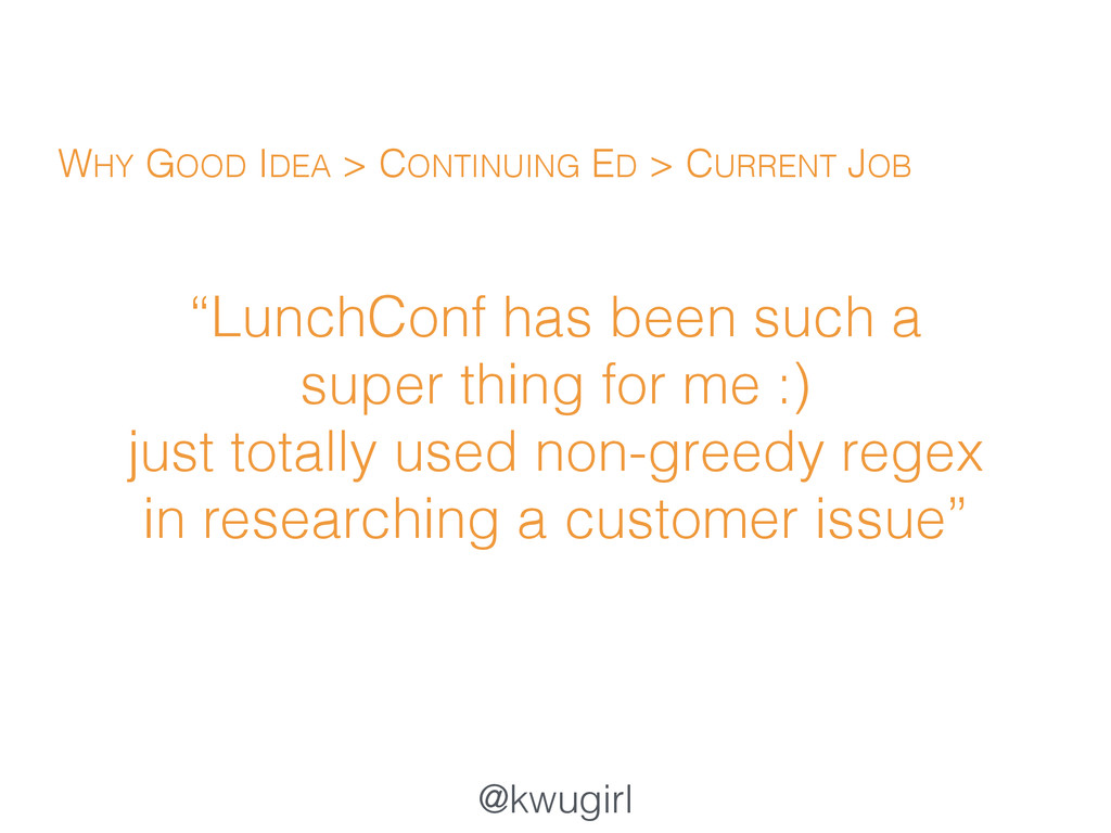"""@kwugirl """"LunchConf has been such a super thing..."""