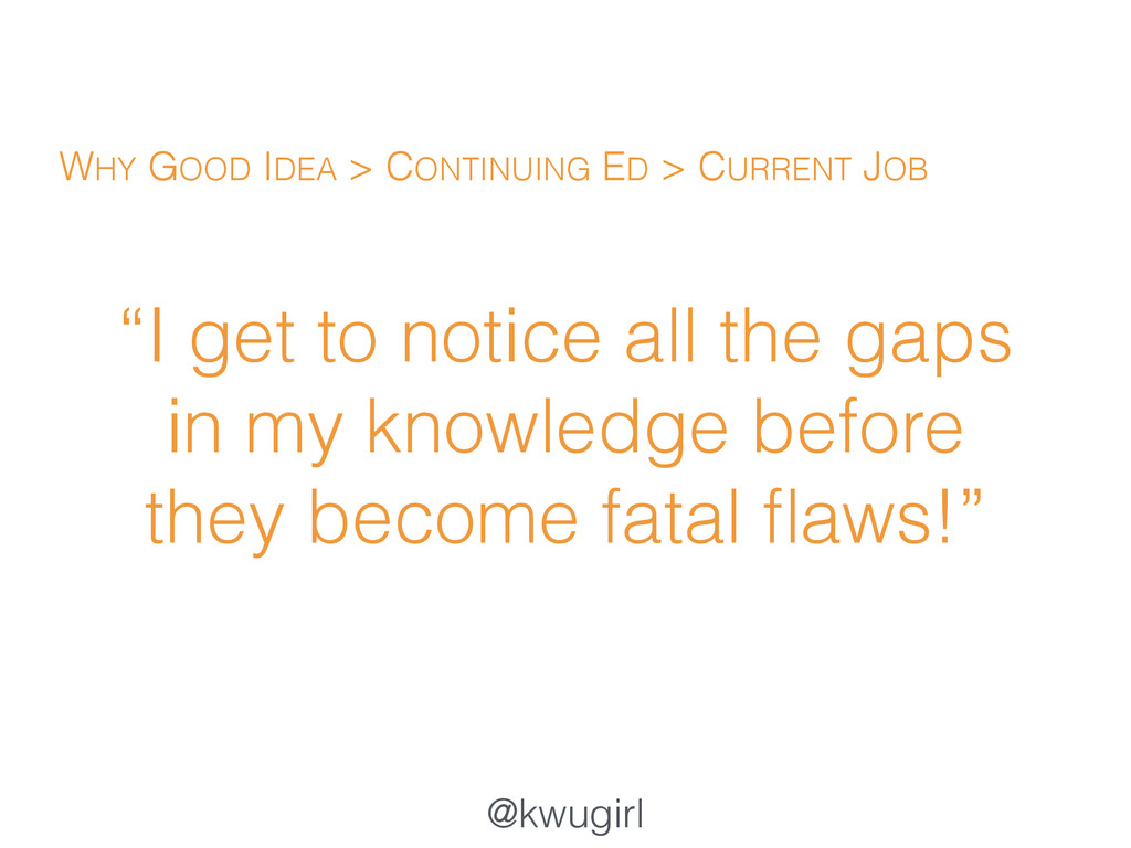 """@kwugirl """"I get to notice all the gaps in my kn..."""