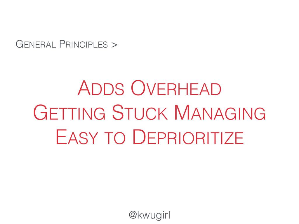 @kwugirl ADDS OVERHEAD GETTING STUCK MANAGING E...