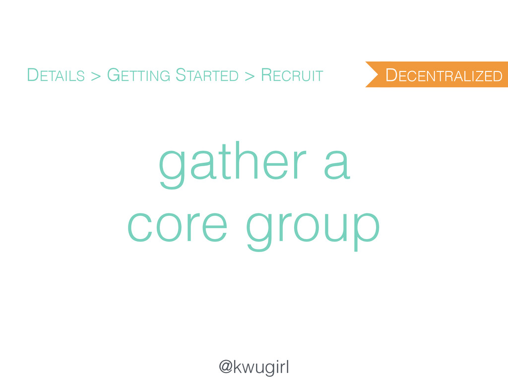 @kwugirl gather a core group DETAILS > GETTING ...