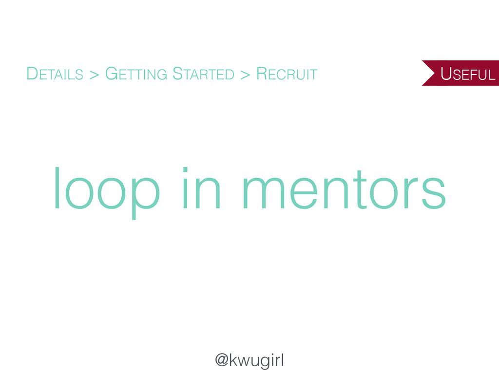 @kwugirl loop in mentors DETAILS > GETTING STAR...
