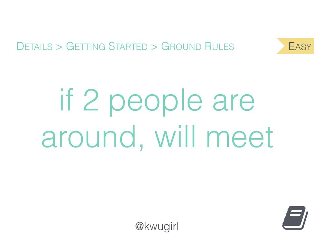 @kwugirl if 2 people are around, will meet DETA...