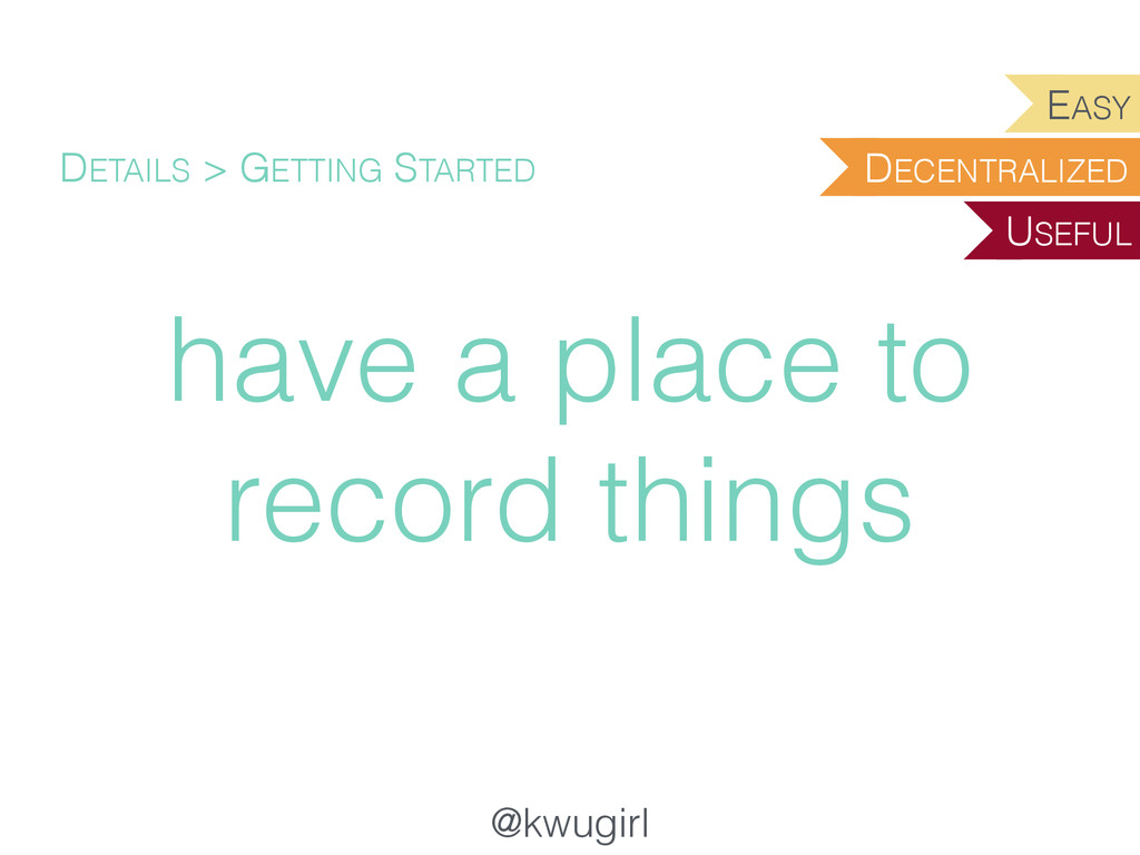@kwugirl have a place to record things DETAILS ...