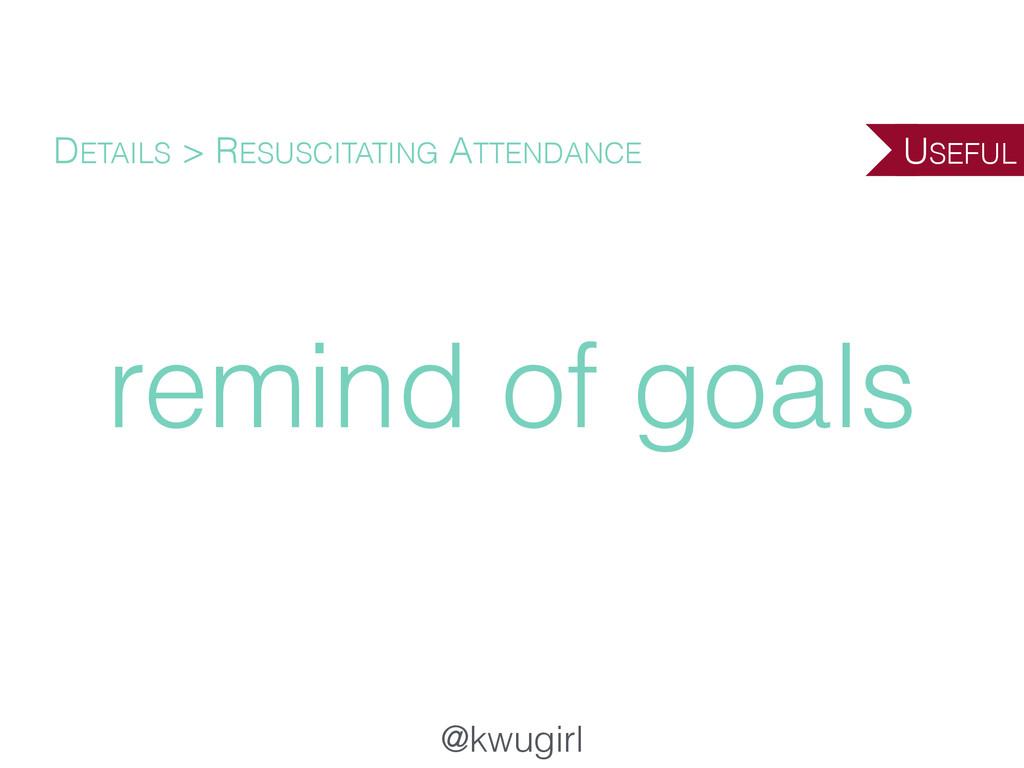 @kwugirl remind of goals DETAILS > RESUSCITATIN...