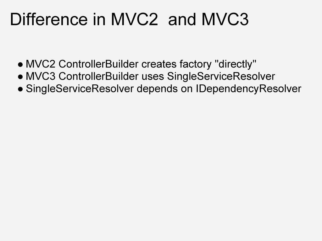 Difference in MVC2 and MVC3 ● MVC2 ControllerBu...