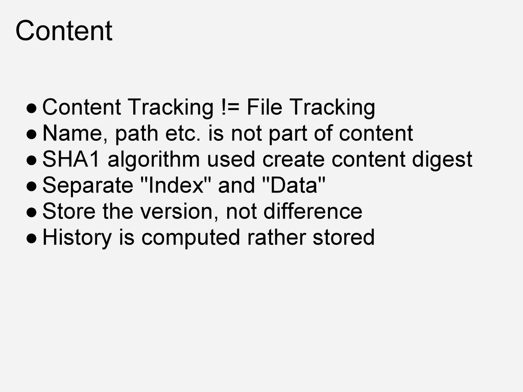 Content ● Content Tracking != File Tracking ● N...