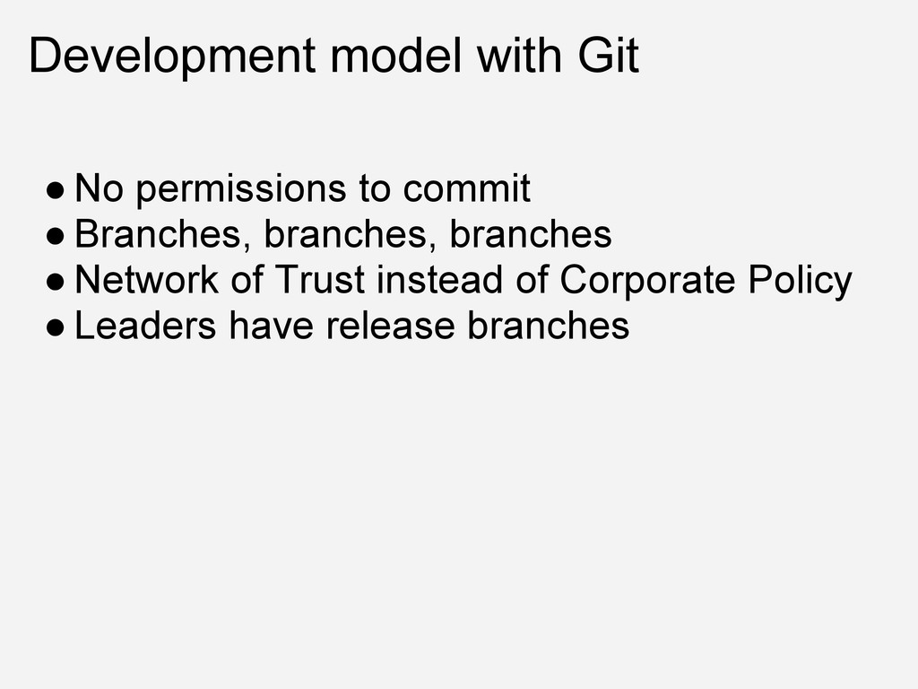 Development model with Git ● No permissions to ...