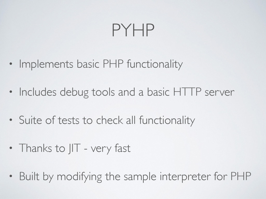 PYHP • Implements basic PHP functionality • Inc...