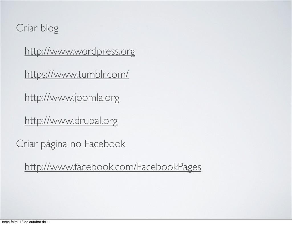 Criar blog http://www.wordpress.org https://www...