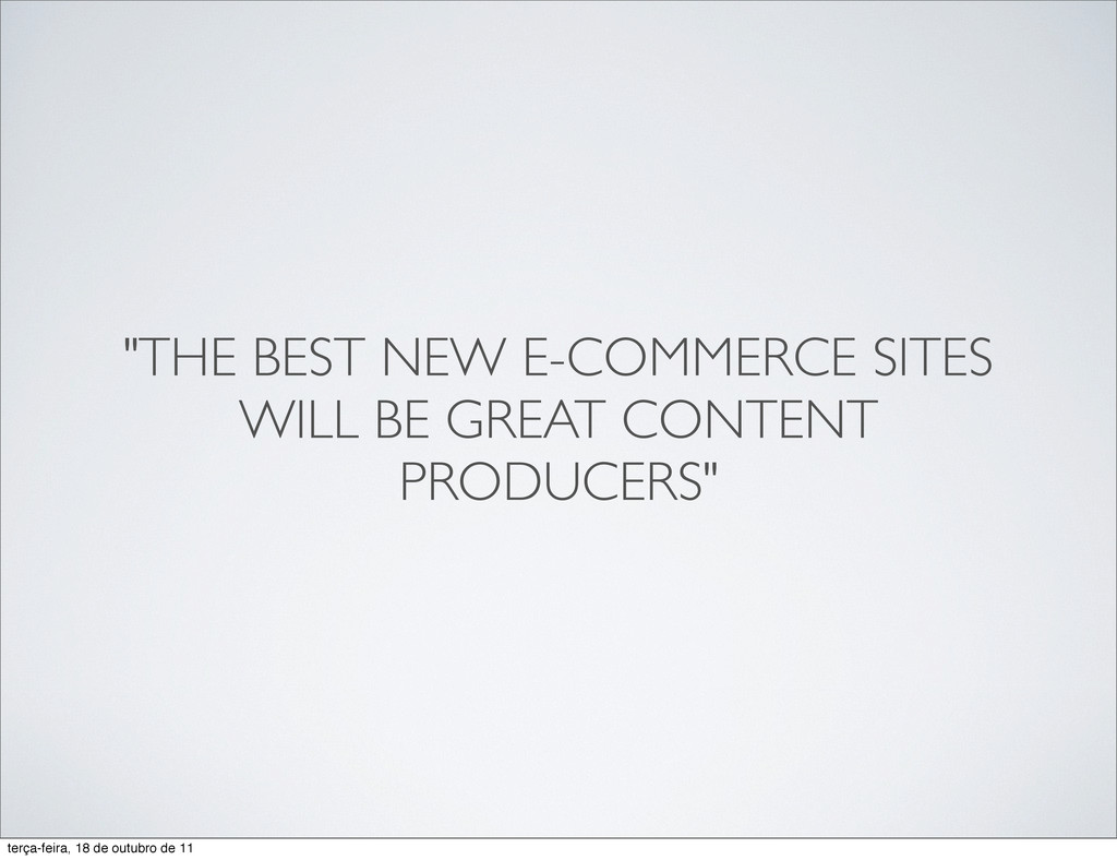 """""""THE BEST NEW E-COMMERCE SITES WILL BE GREAT CO..."""