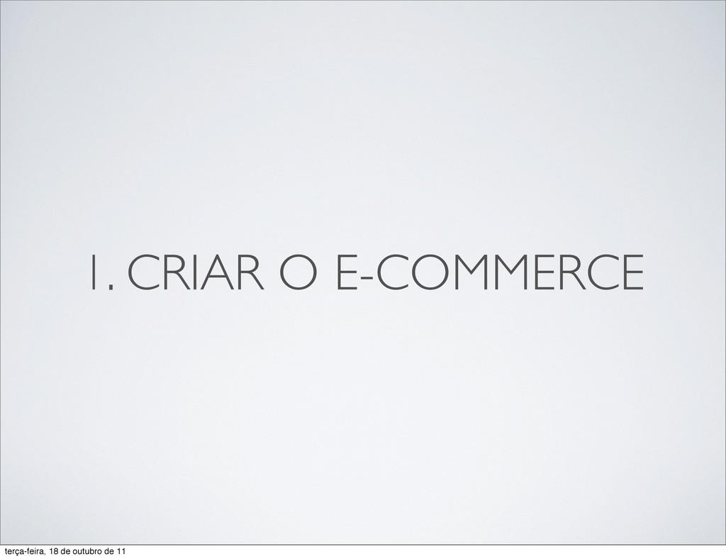 1. CRIAR O E-COMMERCE terça-feira, 18 de outubr...