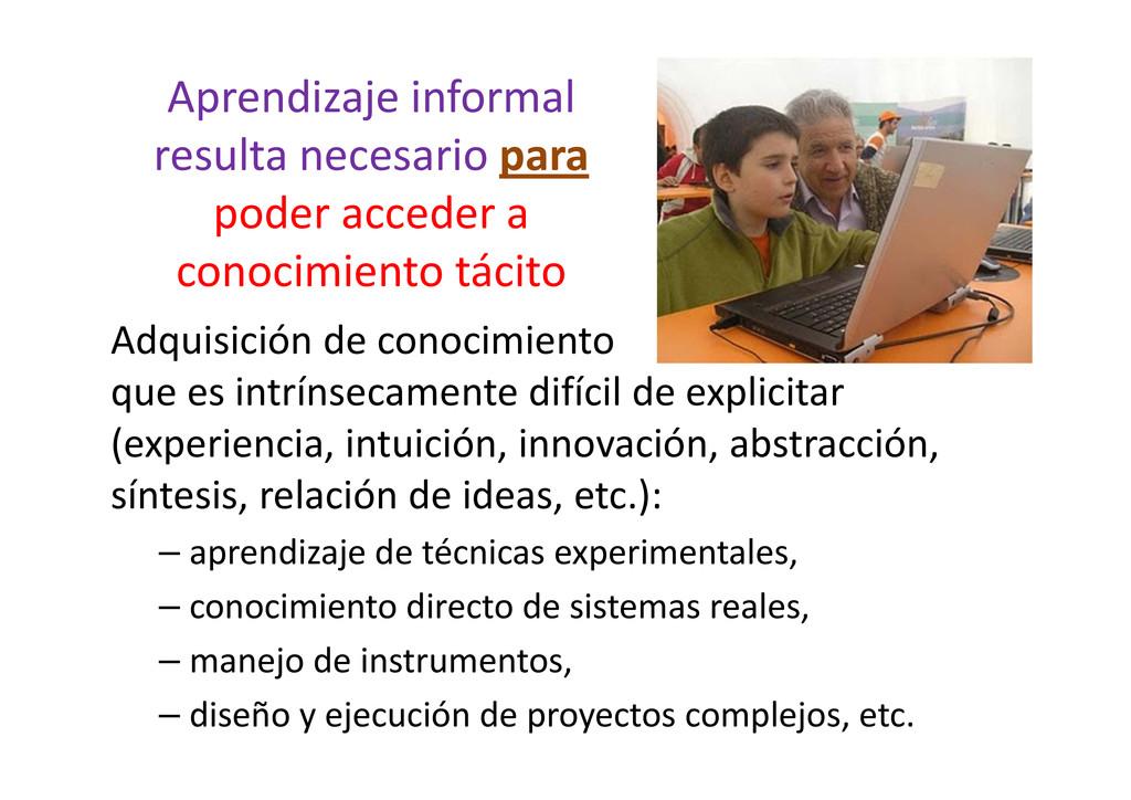 Aprendizaje informal resulta necesario para pod...