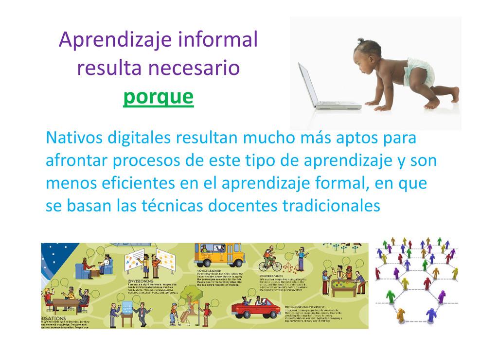 Nativos digitales resultan mucho más aptos para...