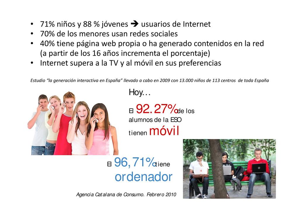 • 71% niños y 88 % jóvenes  usuarios de Intern...