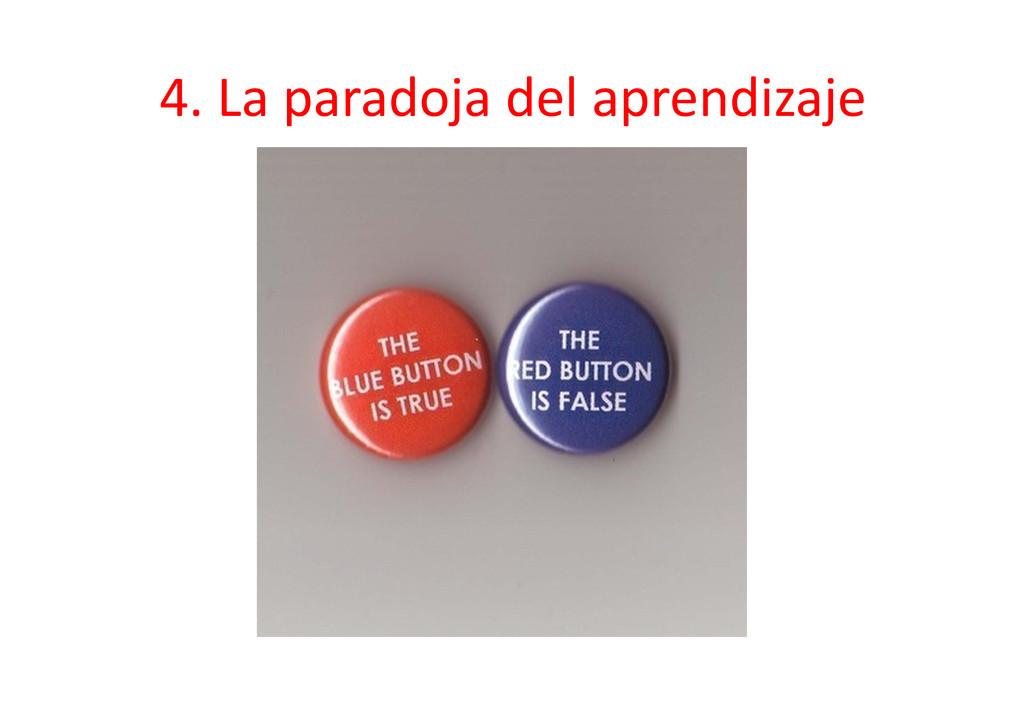 4. La paradoja del aprendizaje