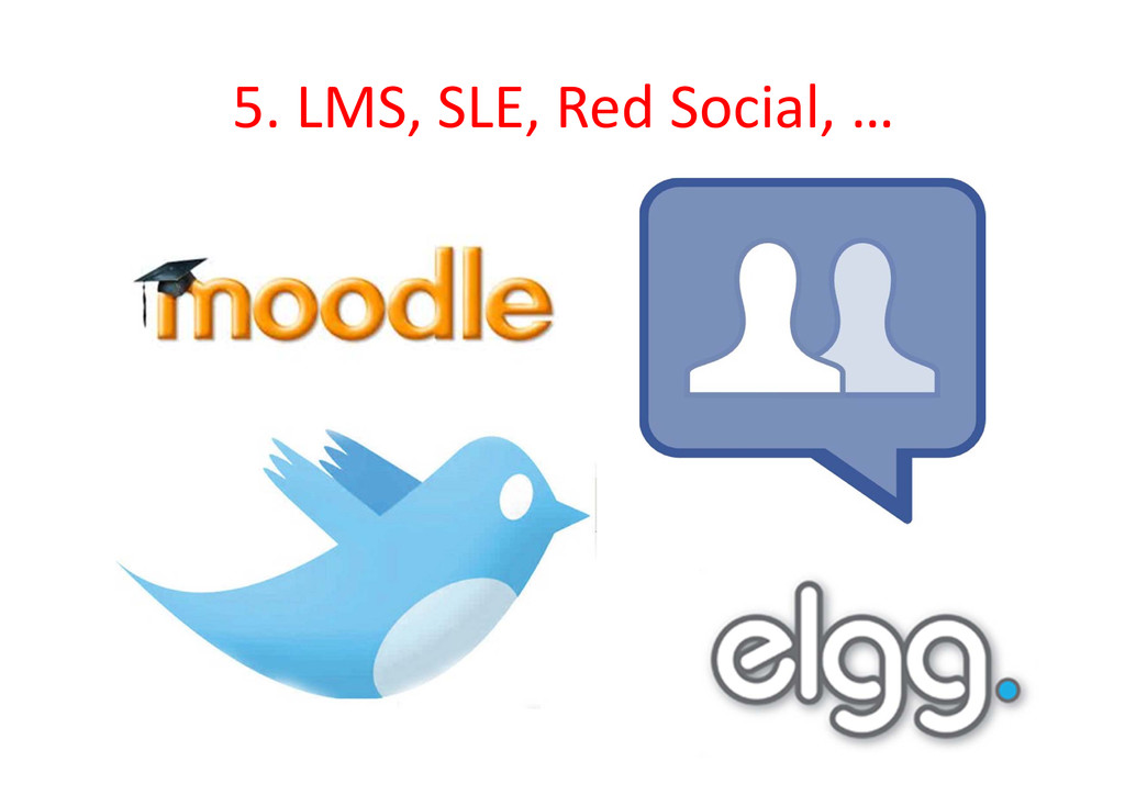 5. LMS, SLE, Red Social, …