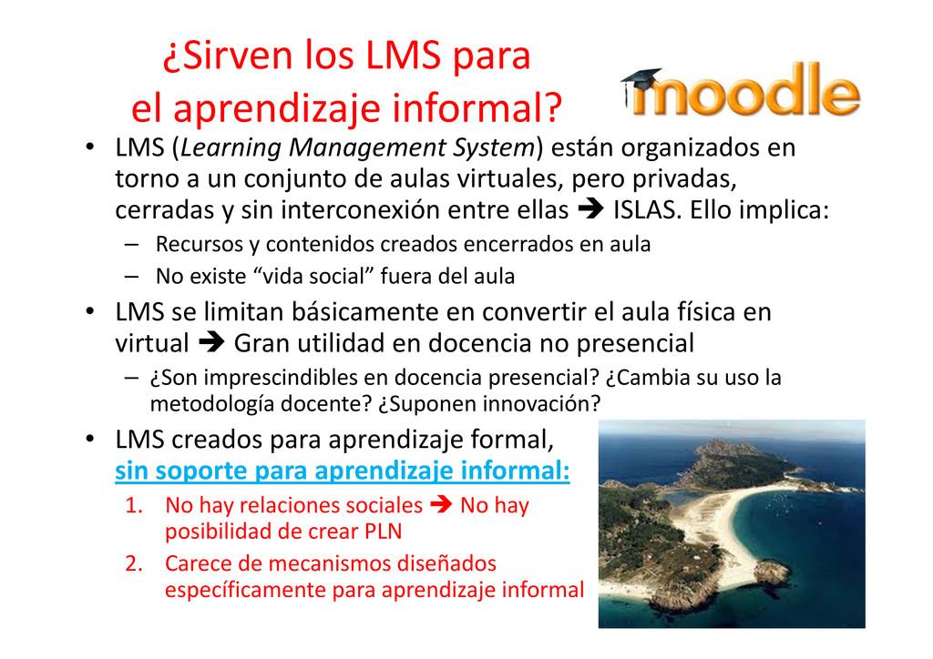 ¿Sirven los LMS para el aprendizaje informal? •...