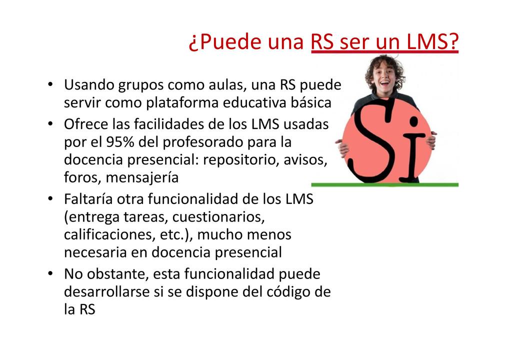 ¿Puede una RS ser un LMS? • Usando grupos como ...