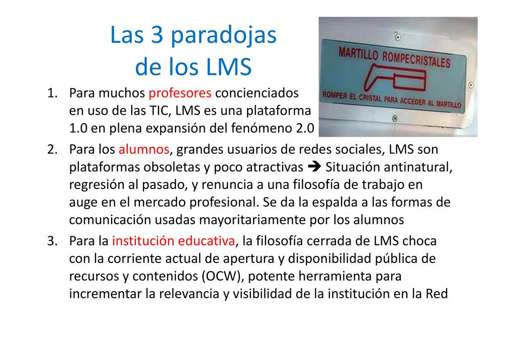 Las 3 paradojas de los LMS 1. Para muchos profe...