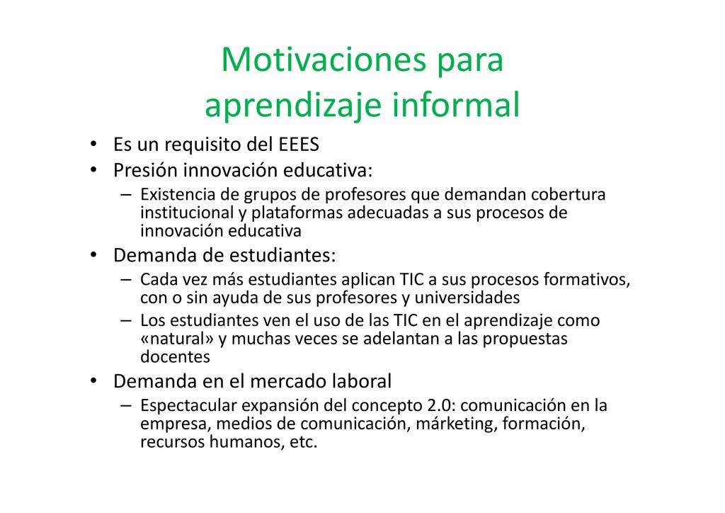 Motivaciones para aprendizaje informal • Es un ...