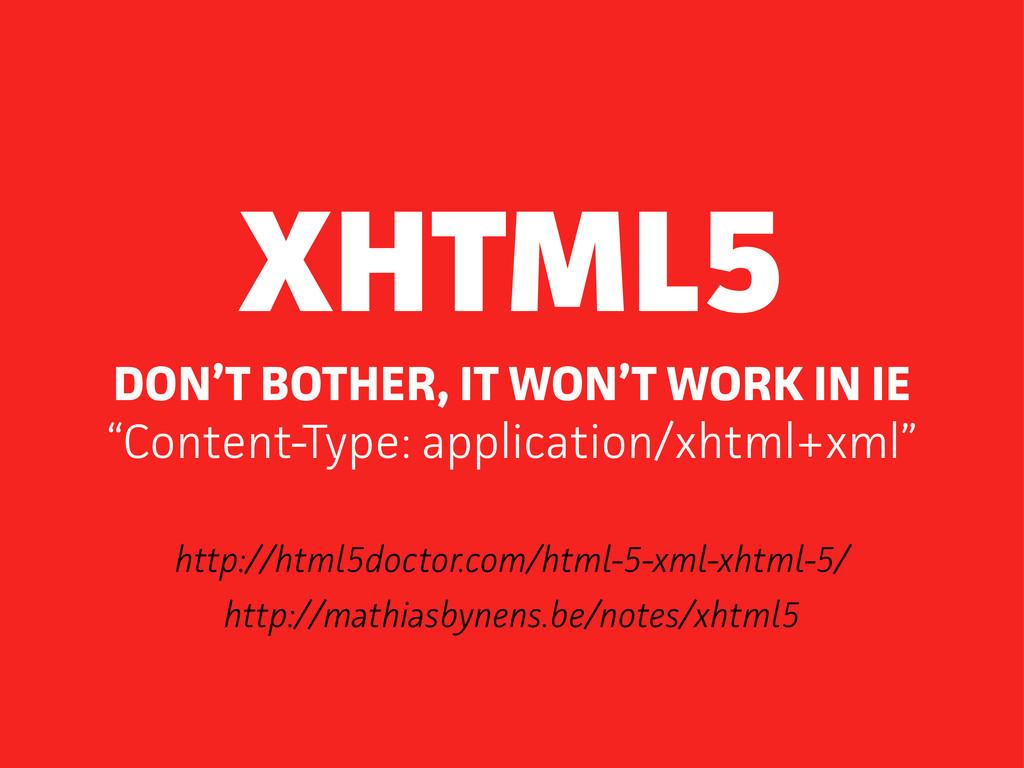 http://html5doctor.com/html-5-xml-xhtml-5/ http...