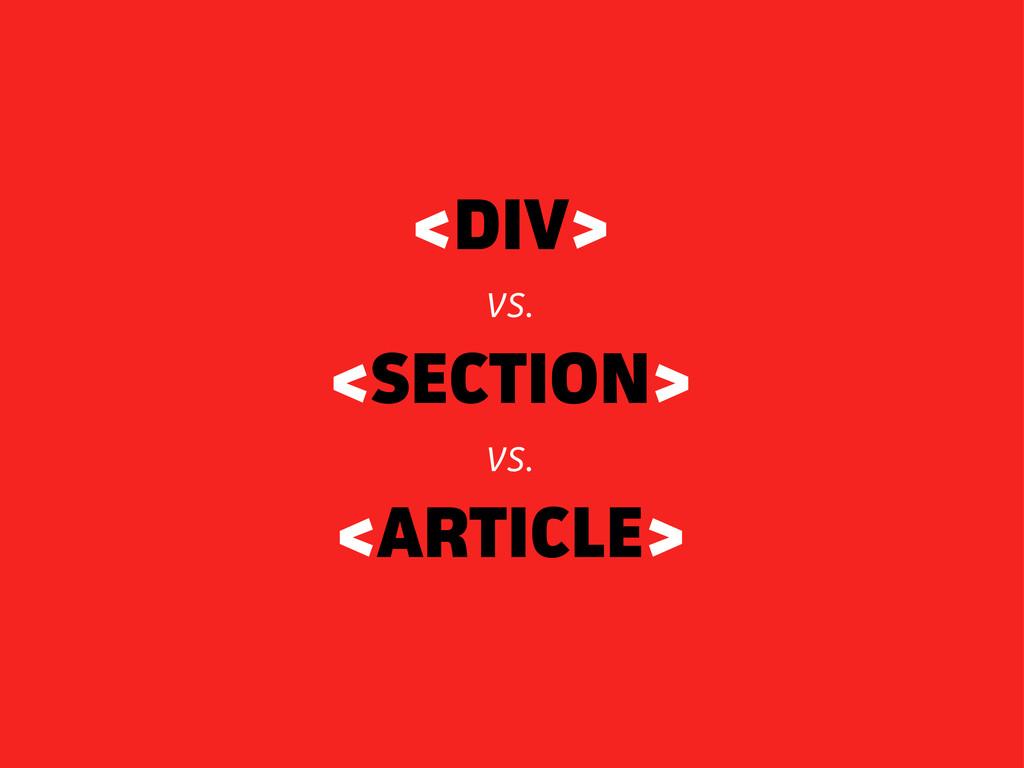 <DIV> vs. <SECTION> vs. <ARTICLE>