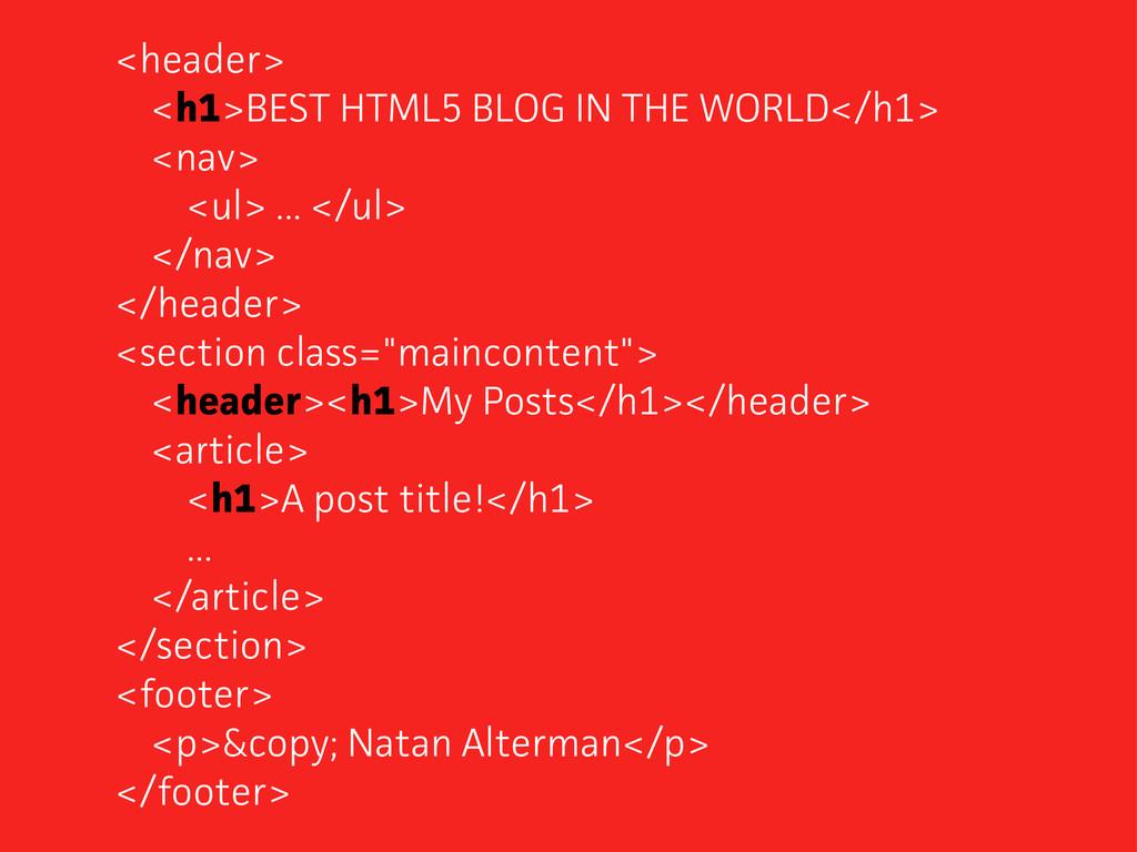 <header> <h1>BEST HTML5 BLOG IN THE WORLD</h1> ...