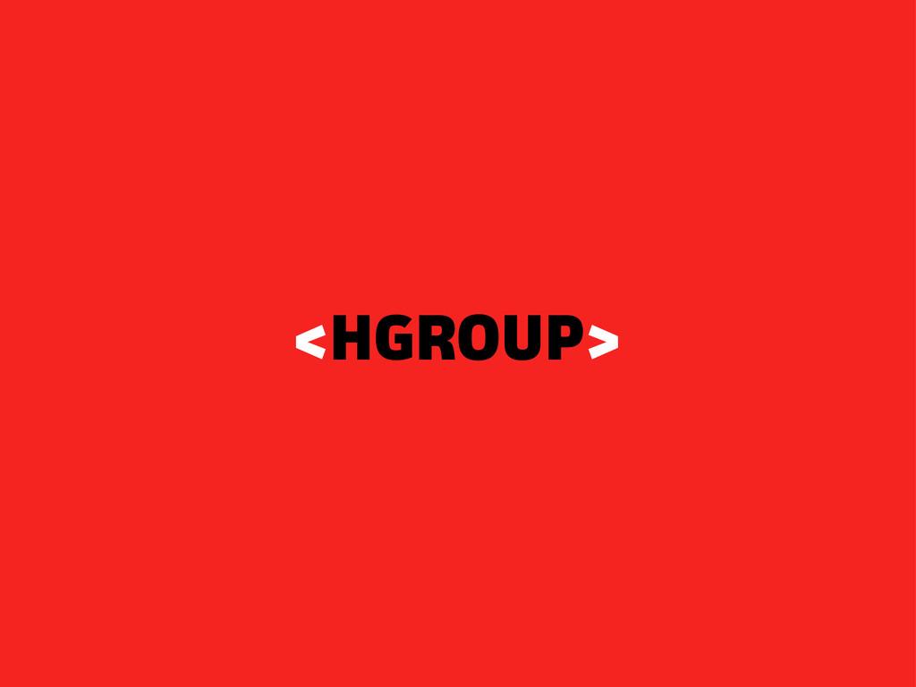 <HGROUP>