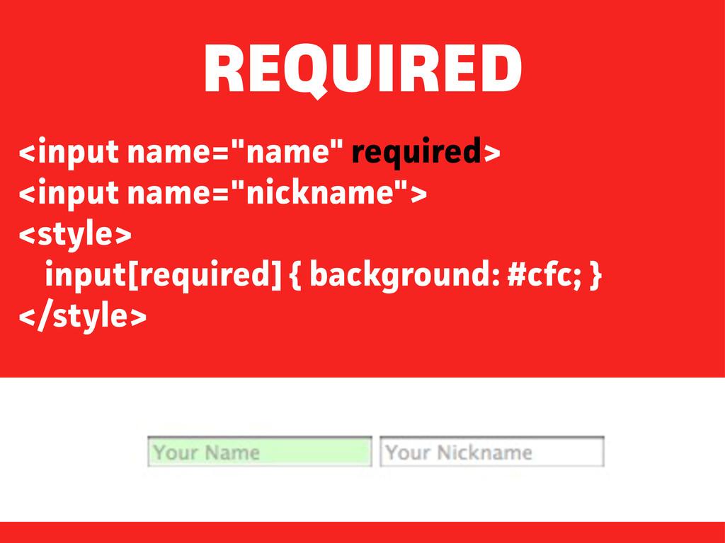 "<input name=""name"" required> <input name=""nickn..."