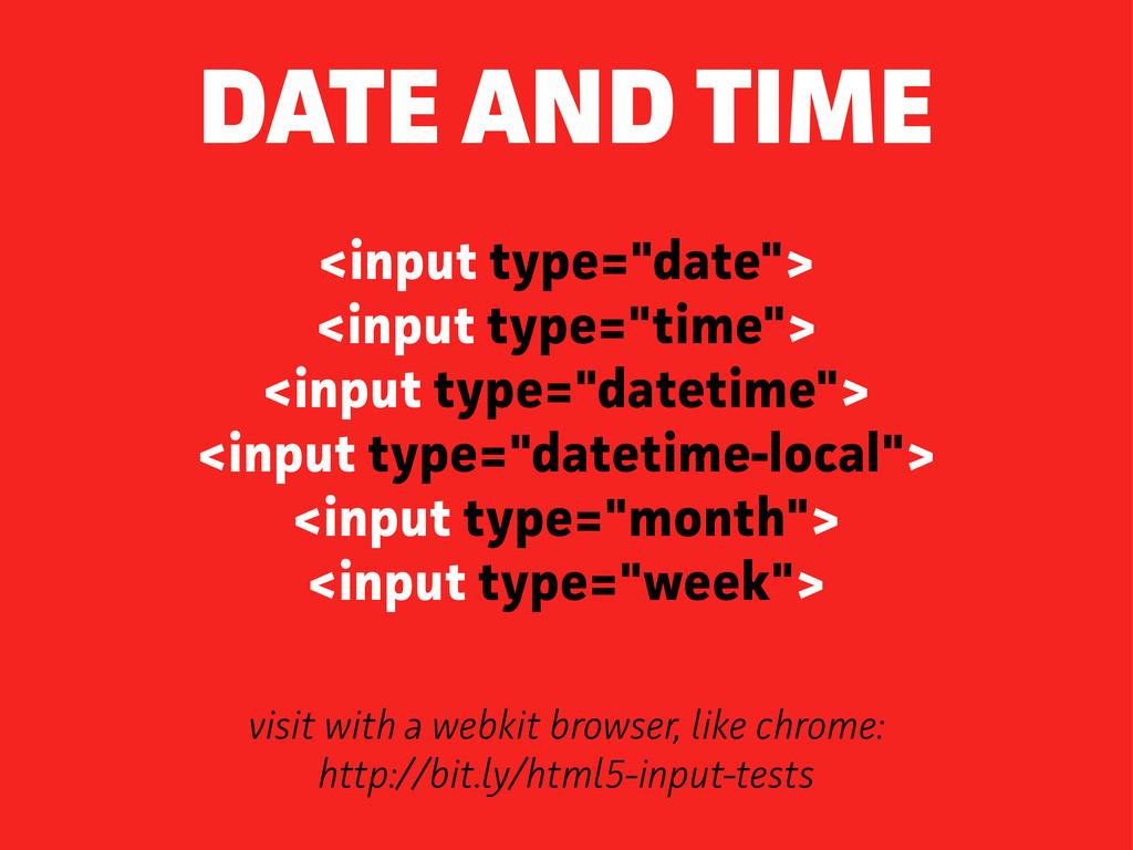 "<input type=""date""> <input type=""time""> <input ..."