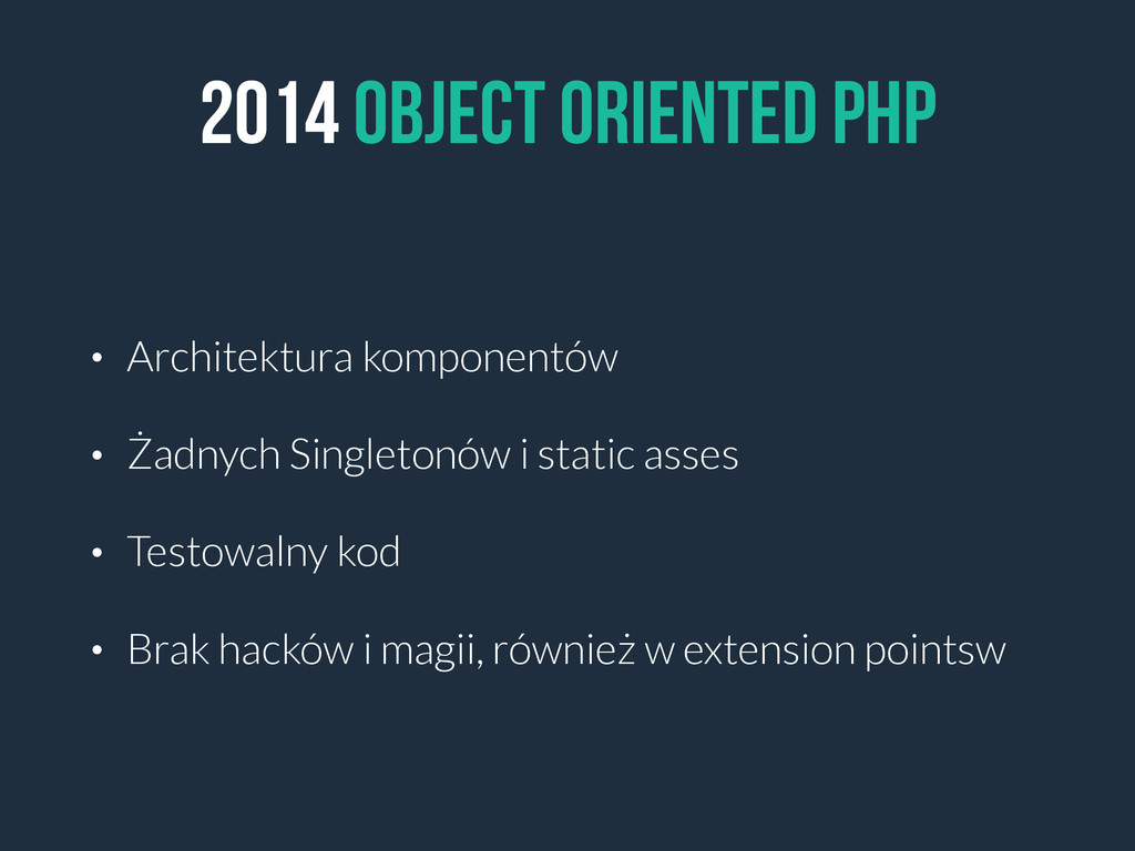 2014 OBJECT ORIENTED PHP • Architektura kompone...