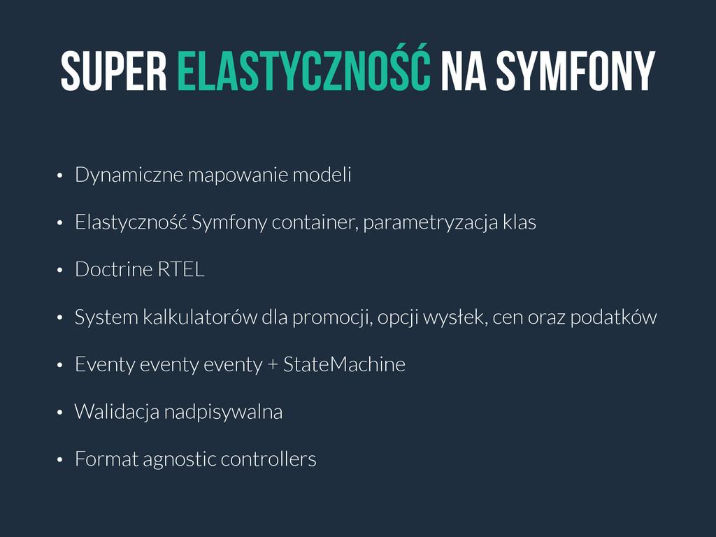 super elastyczność na symfony • Dynamiczne mapo...