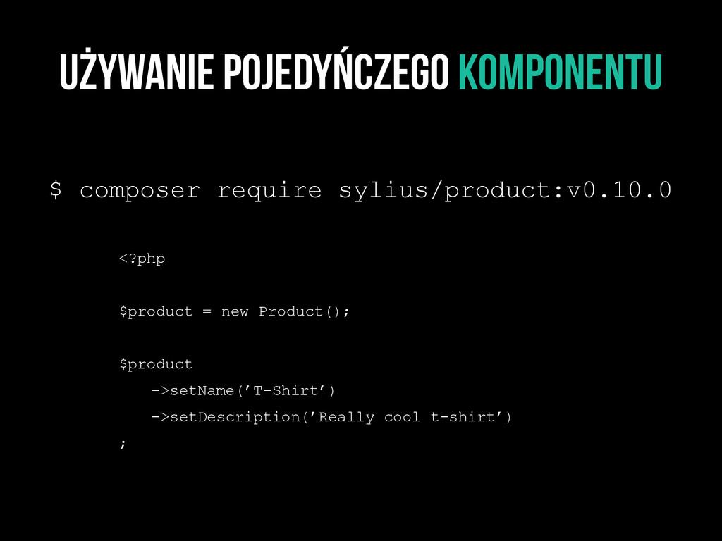 Używanie pojedyńczego komponentu $ composer req...