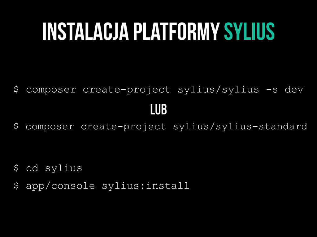 Instalacja platformy SyliuS $ composer create-p...