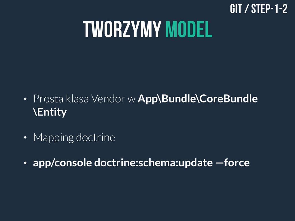 Tworzymy model • Prosta klasa Vendor w App\Bund...