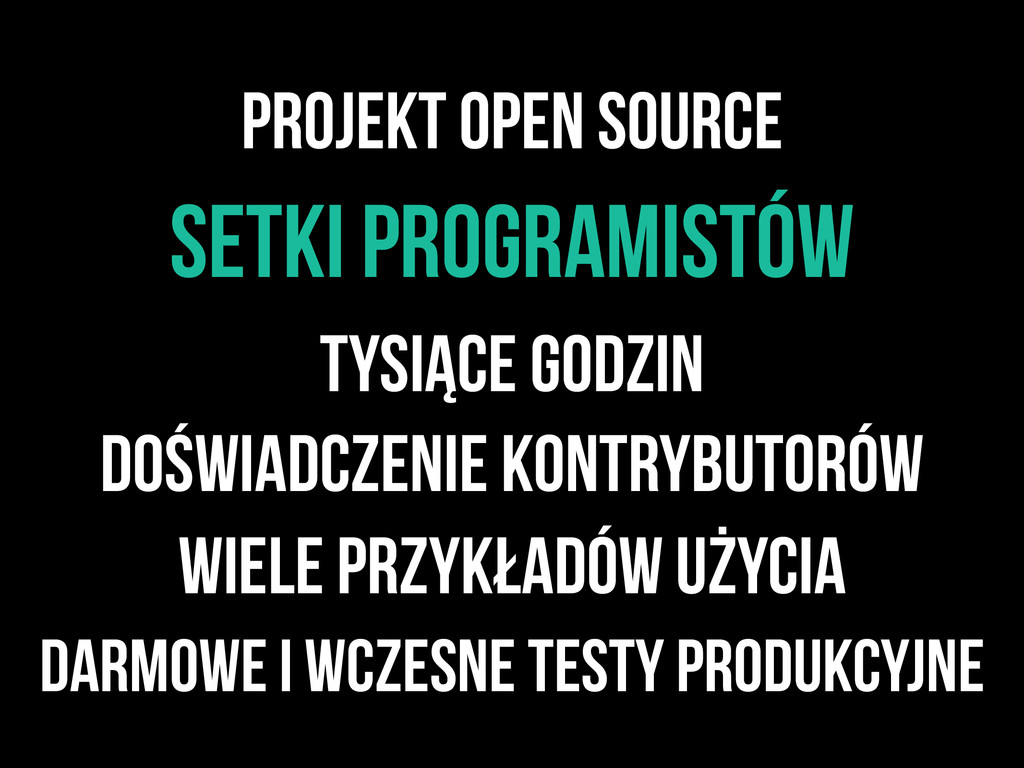 projekt Open source Setki programistów Tysiące ...