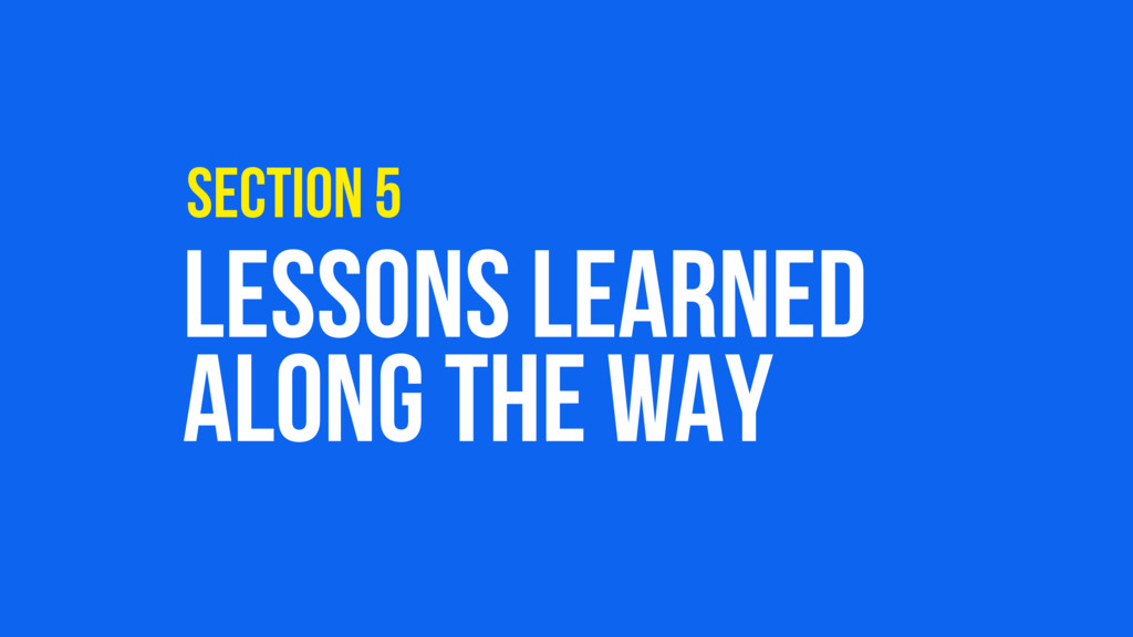 LESSONS LEARNED ALONG THE WAY SECTION 5