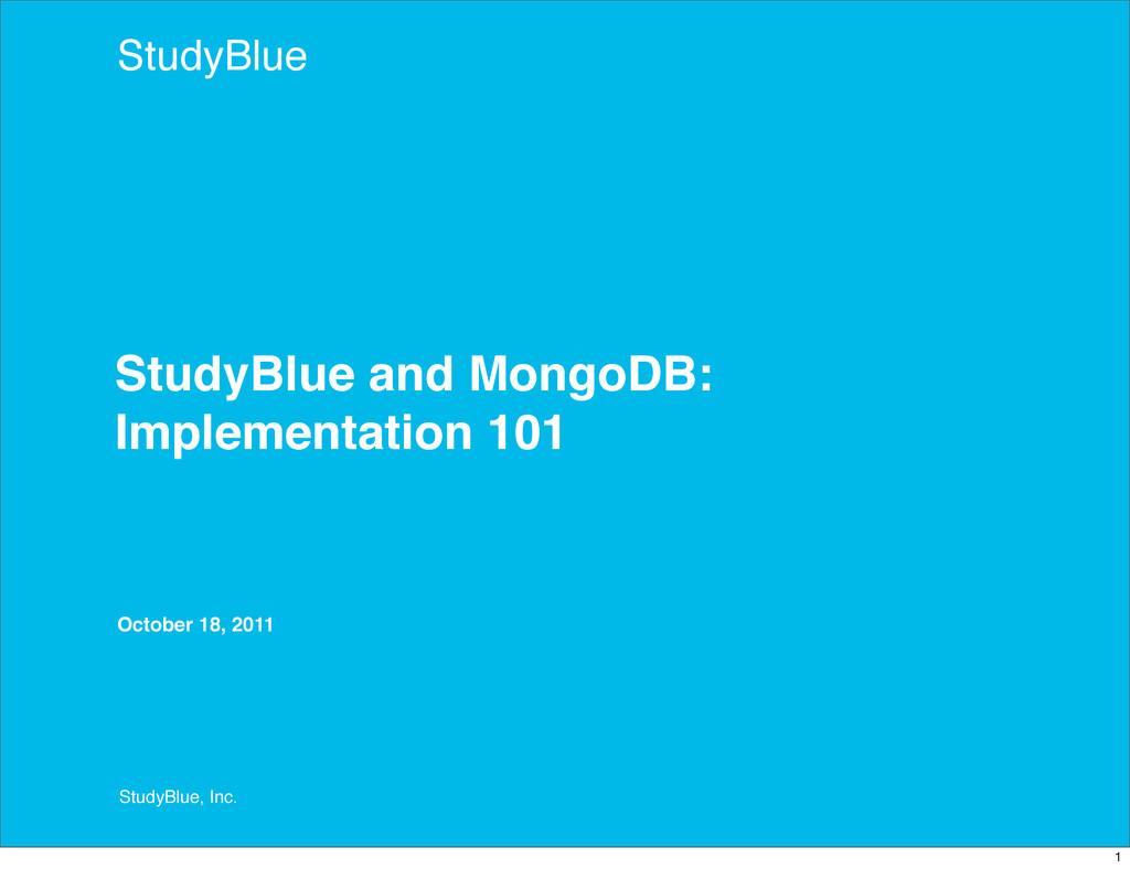 StudyBlue, Inc. StudyBlue October 18, 2011 Stud...
