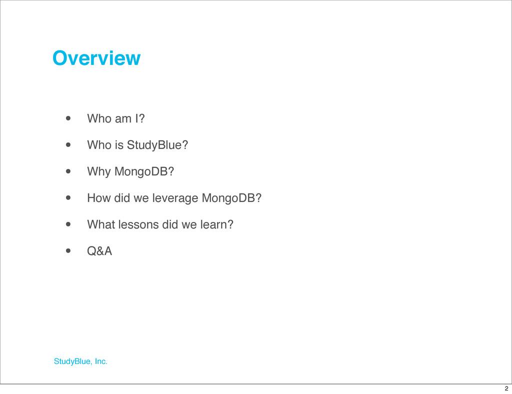StudyBlue, Inc. Overview • Who am I? • Who is S...
