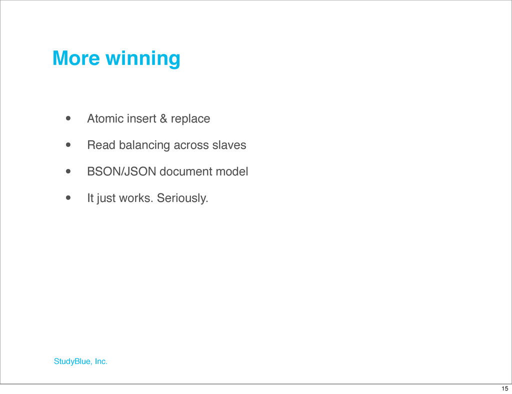StudyBlue, Inc. More winning • Atomic insert & ...