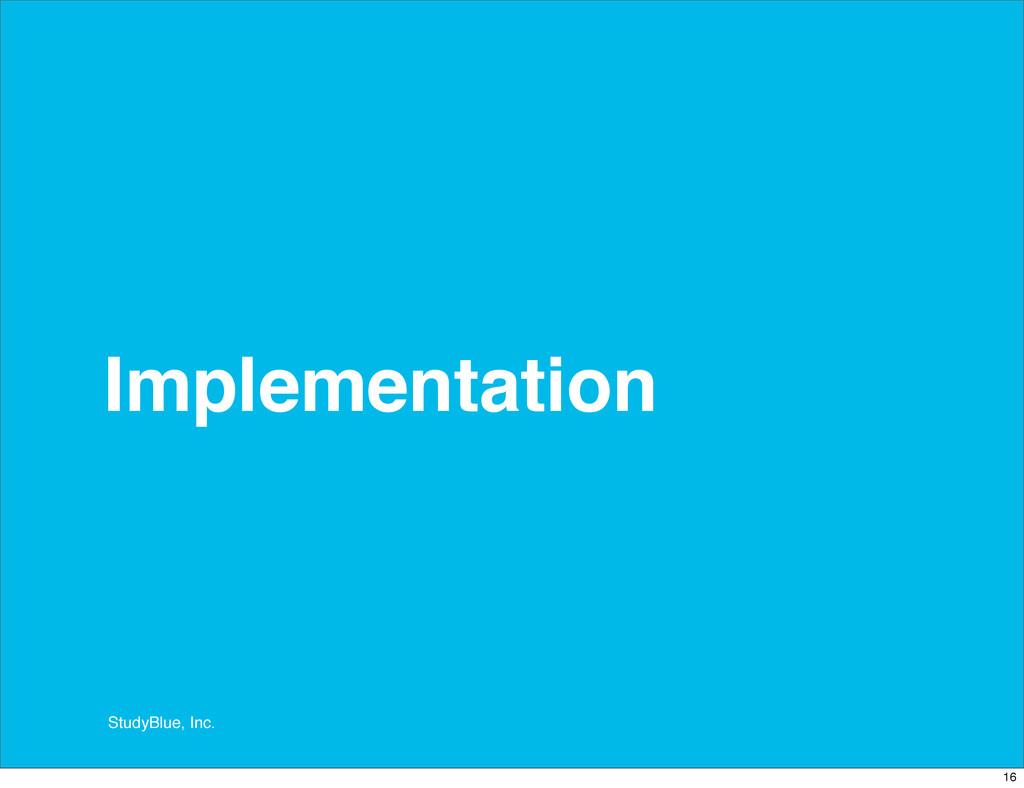 StudyBlue, Inc. Implementation 16