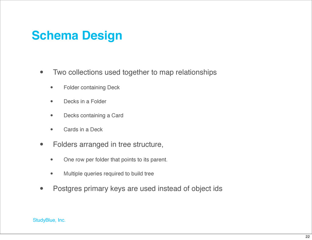 StudyBlue, Inc. Schema Design • Two collections...