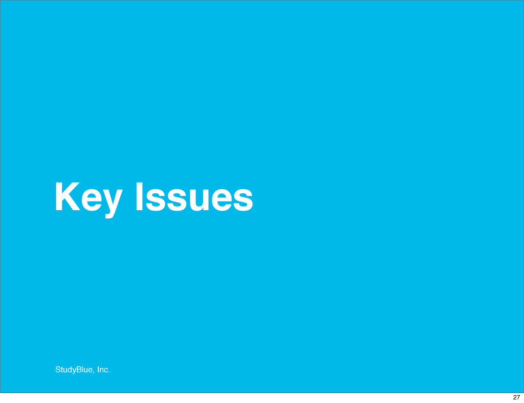 StudyBlue, Inc. Key Issues 27