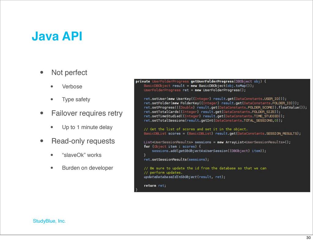 StudyBlue, Inc. Java API • Not perfect • Verbos...
