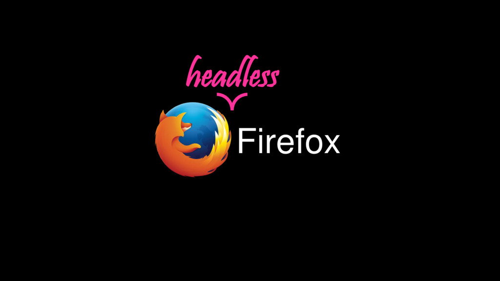 Firefox headless