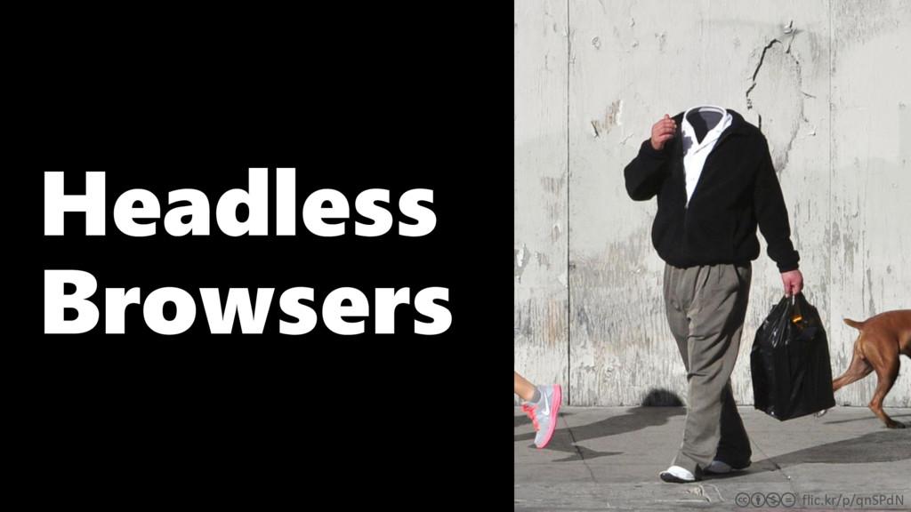 flic.kr/p/qnSPdN cbnd Headless Browsers