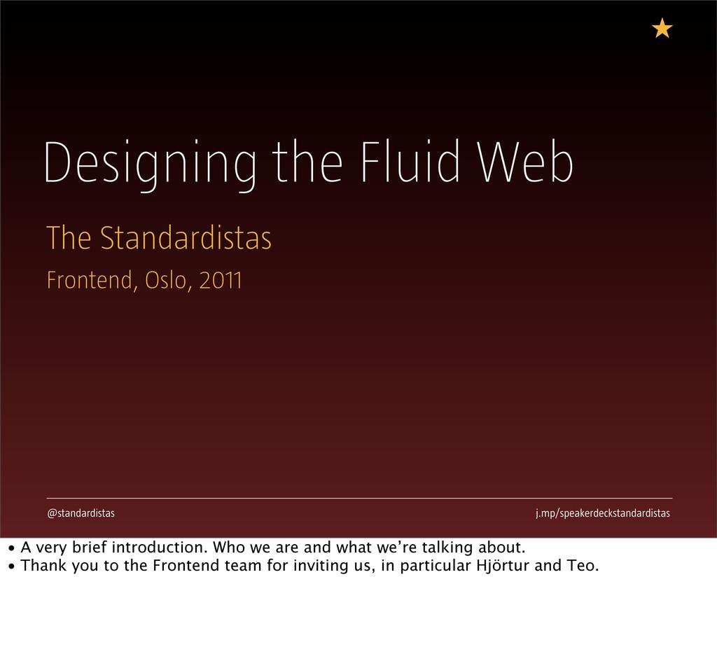 Designing the Fluid Web The Standardistas @stan...