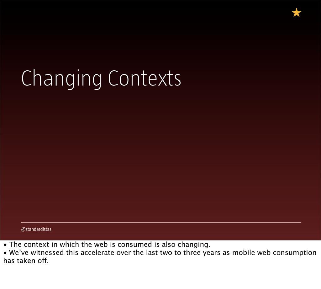 @standardistas Changing Contexts • The context ...