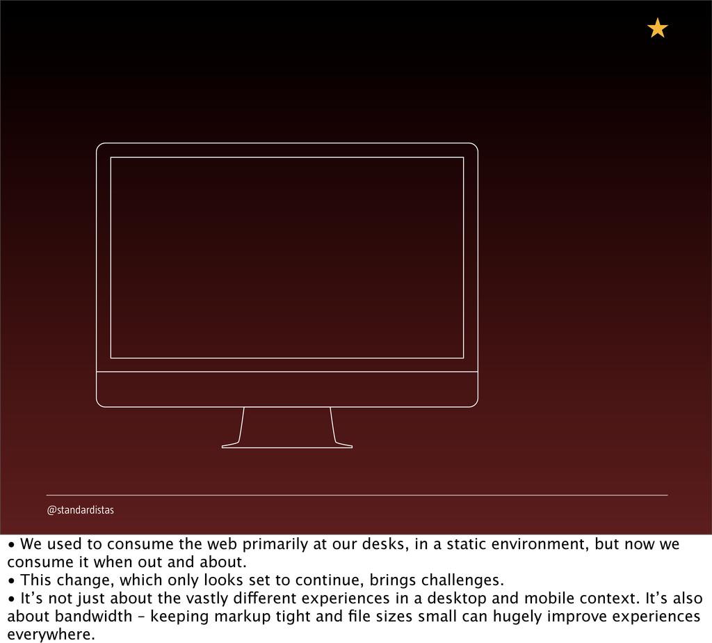 @standardistas • We used to consume the web pri...